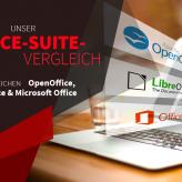 LibreOffice, OpenOffice oder Word? – Unterschiede & Vorteile